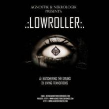 Lowroller - Butchering Drums / Living Transitions (2011)