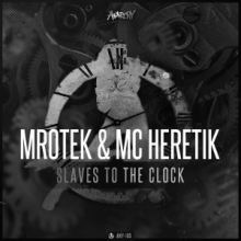 Mrotek ft. MC Heretik - Slaves To The Clock