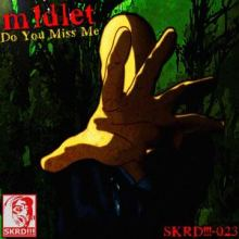 m1dlet - Do You Miss Me (2012)
