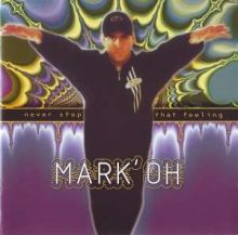 Mark 'Oh - Never Stop That Feeling (1995)