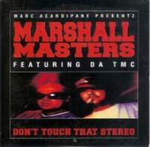 Marshall Masters Featuring Da TMC - Don't Touch That Stereo (1998)