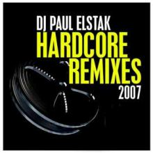 DJ Paul Elstak - Hardcore Remixes 2007 (2007)