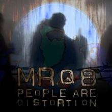 Mr.Q8 - People Are Distortion (2008)