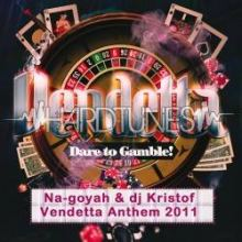 Na-Goyah vs. Kristof - Vendetta Anthem 2011