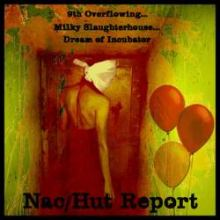 Nac/Hut Report - 9th Overflowing... Milky Slaughterhouse... Dream Of Incubator... (2010)