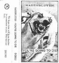 Nasenbluten - You're Going To Die (1993)
