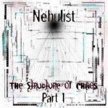 Nebulist - The Structure of Chaos (Part I) (2012)