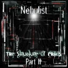 Nebulist - The Structure of Chaos (Part II) (2012)