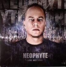 Neophyte - Live And Loud (2010)