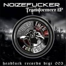 Noizefucker - Transformerz E.P. (2011)