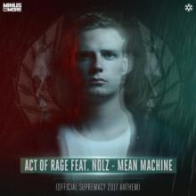 Act Of Rage Ft. Nolz - Mean Machine (Official Supremacy 2017