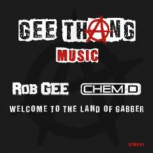 Rob GEE - Welcome to the Land of Gabber