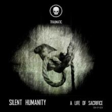 Silent Humanity - A Life Of Sacrifice