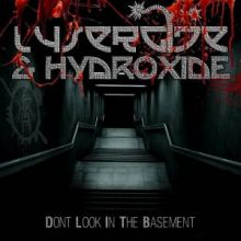 Lysergide & Hydroxide - Don't Look In The Basement