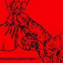 Passenger Of Shit - 3 (2001)