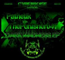 Pathetik vs ThePunisher047 - Dark Madness EP (2010)