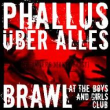 Phallus ber Alles - Brawl At The Boys & Girls Club (2009)
