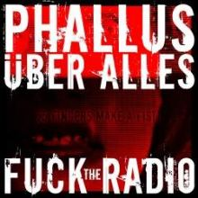 Phallus Uber Alles - Fuck The Radio (2009)