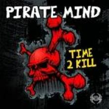 Pirate Mind - Time 2 Kill (2011)