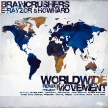 Braincrushers, E-RAYzor & How Hard - Worldwide Movement: Remix Project (2017)