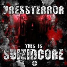 Pressterror	- This Is Suizidcore (2012)