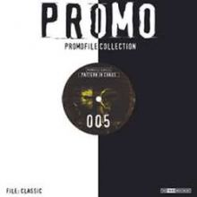 Promo - Promofile Classic 005 - Pattern In Chaos (2005)