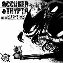 Accuser & Trypta - The Pusher (2016)