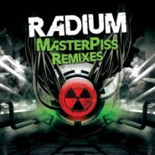 Radium - Masterpiss Remixes (2011)