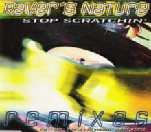 Raver's Nature - Stop Scratchin' Remixes (1995)