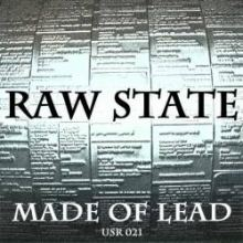 Raw State - Made Of Lead (2010)