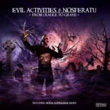 Evil Activities vs. Nosferatu - From The Cradle To The Grave (2008)