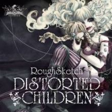 RoughSketch - Distorted Children EP (2011)