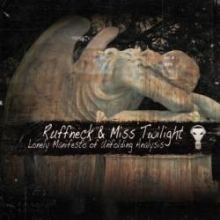 Ruffneck & Miss Twilight - Lonely Manifesto Of Unfolding Analysis (2011)