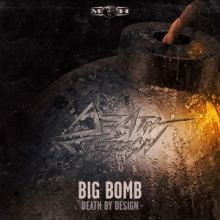 Death By Design - Big Bomb