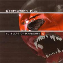 Scott Brown - X 10 Years Of Hardcore (2005)