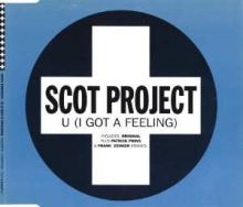 Scot Project - U (I Got A Feeling) (1996)
