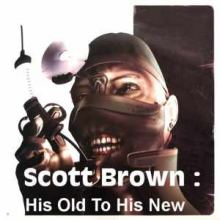 Scott Brown: His Old to His New (2007)