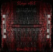 Slayv Axis - Remixez V.1 (2006)