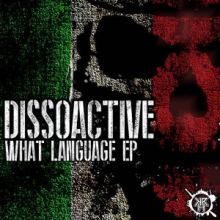 Dissoactive - What Language EP (2016)