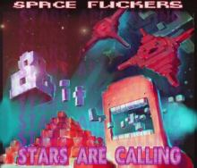 Space Fuckers - Stars Are Calling (2012)