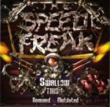 The Speed Freak - Swallow This! - Remixed & Mutilated (2006)