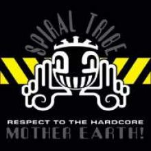 Spiral Tribe - Respect To The Hardcore Mother Earth! (2008)