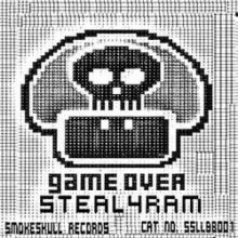 Steal 4 Ram - Game Over (2009)