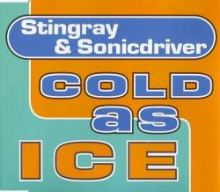 Stingray & Sonicdriver - As Cold As Ice (1995)