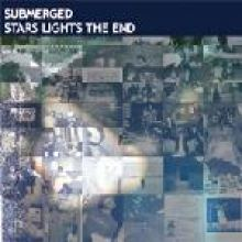 Submerged - Stars Lights The End (2007)