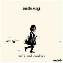 Synthamesk - Milk And Cookies (2006)