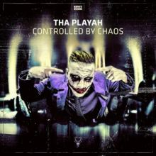 Tha Playah - Controlled by Chaos