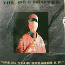 The Destroyer - Break Your Speaker E.P. (1995)