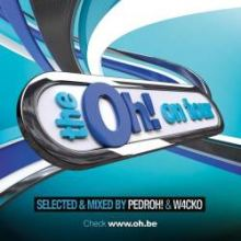 VA - The Oh! On Tour 2011 Selected & Mixed By Pedroh & W4cko (2011)
