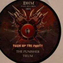 The Punisher and Tieum - Fuck Up The Party (2010)